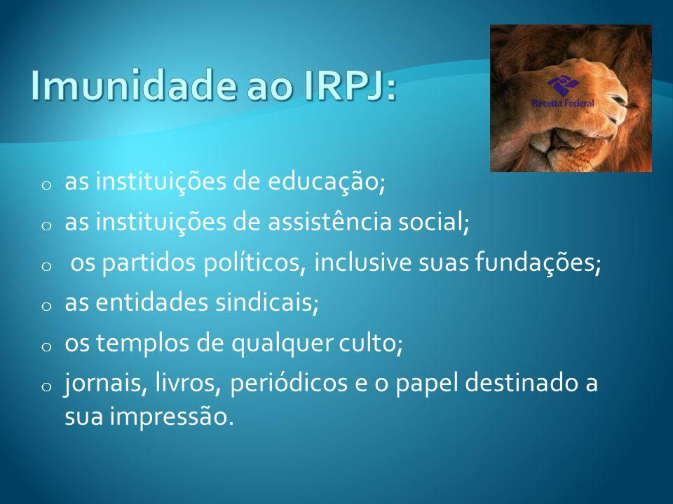 Imunidade ao IRPJ: as instituições de educação;