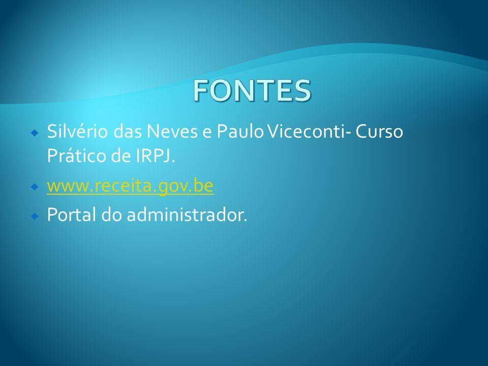 FONTES Silvério das Neves e Paulo Viceconti- Curso Prático de IRPJ.