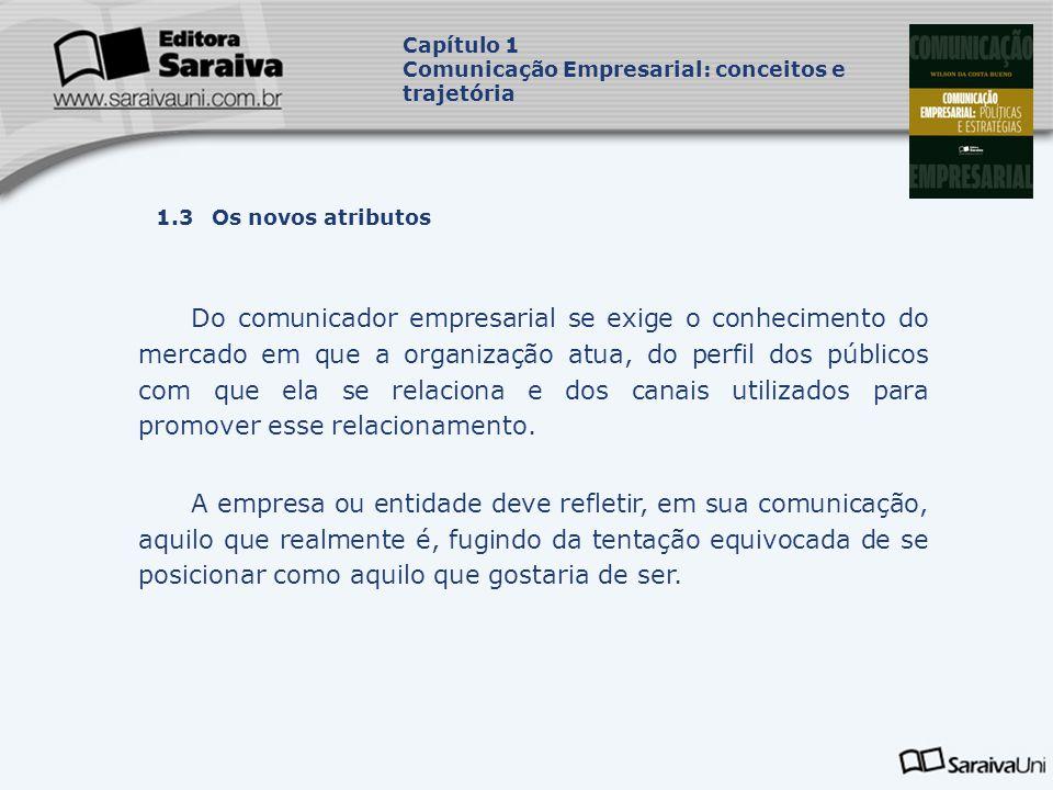 Capítulo 1 Comunicação Empresarial: conceitos e trajetória. Capa. da Obra. 1.3 Os novos atributos.