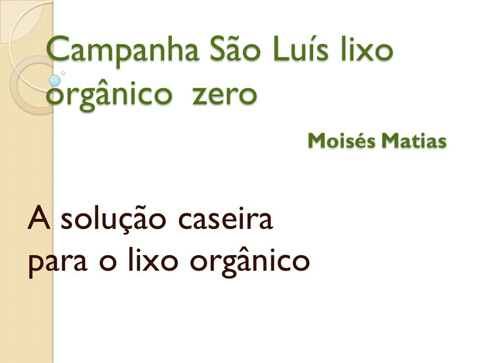 Campanha São Luís lixo orgânico zero Moisés Matias