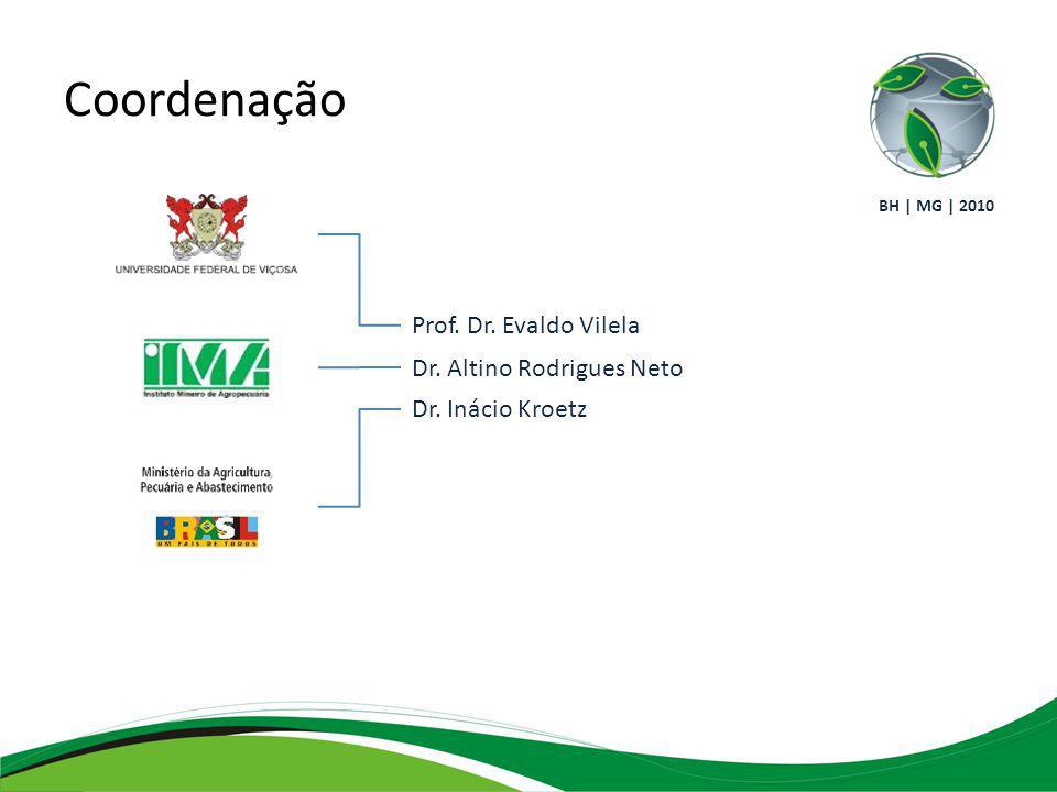 Coordenação Prof. Dr. Evaldo Vilela Dr. Altino Rodrigues Neto