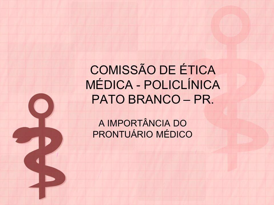 COMISSÃO DE ÉTICA MÉDICA - POLICLÍNICA PATO BRANCO – PR.