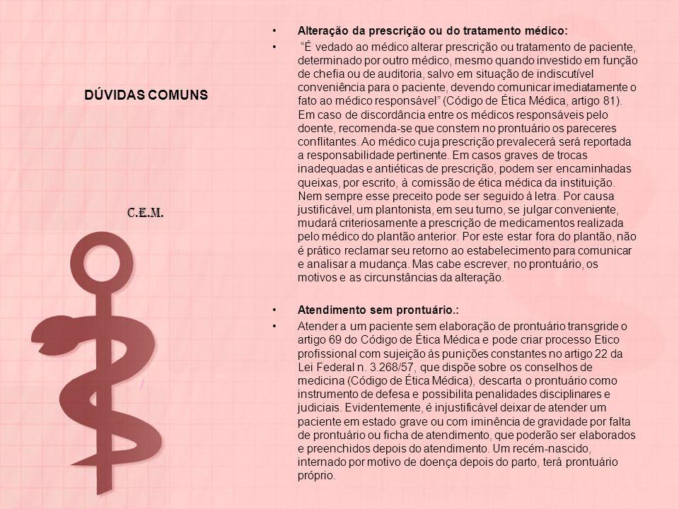 DÚVIDAS COMUNS C.E.M. Alteração da prescrição ou do tratamento médico: