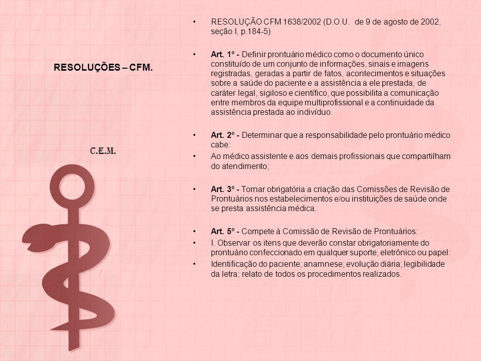 RESOLUÇÕES – CFM. RESOLUÇÃO CFM 1638/2002 (D.O.U. de 9 de agosto de 2002, seção I, p.184-5)
