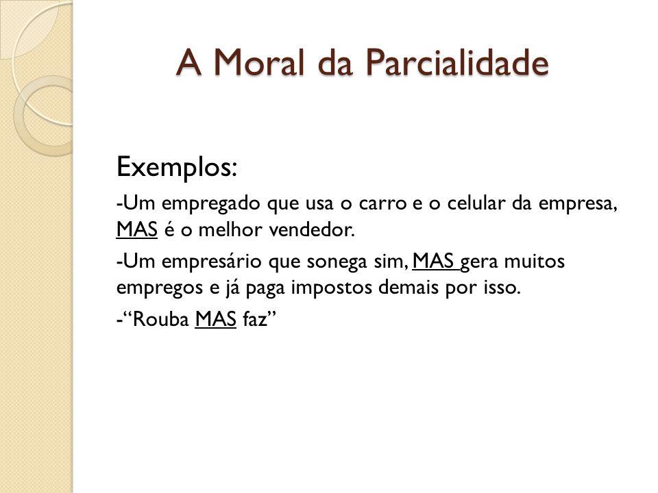 A Moral da Parcialidade