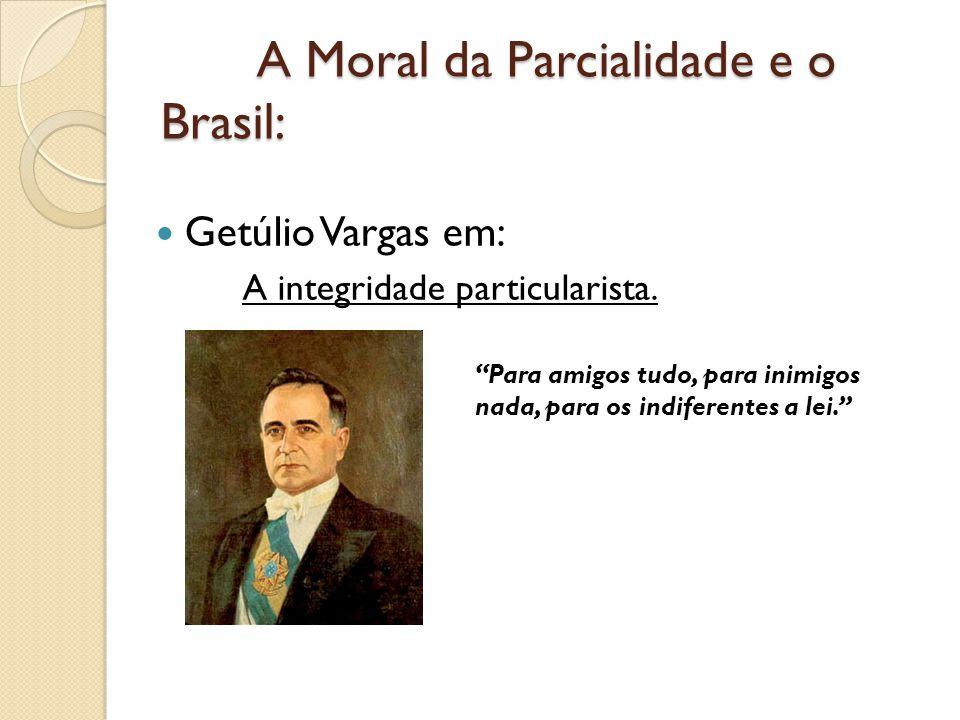 A Moral da Parcialidade e o Brasil: