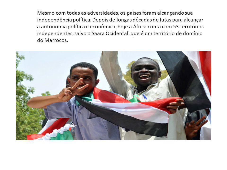 Mesmo com todas as adversidades, os países foram alcançando sua independência política.