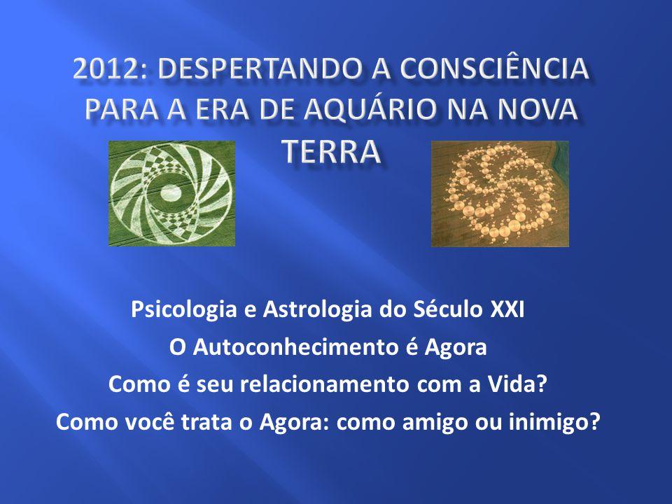 2012: DESpertando a ConsciÊNCIA para a Era de Aquário na nova Terra