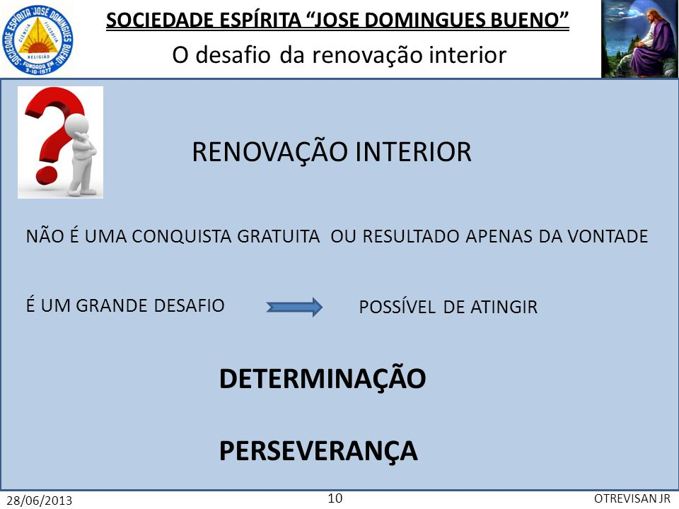 RENOVAÇÃO INTERIOR DETERMINAÇÃO PERSEVERANÇA
