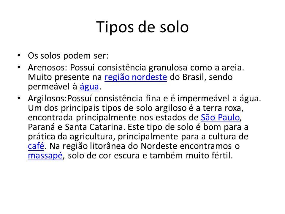 Tipos de solo Os solos podem ser: