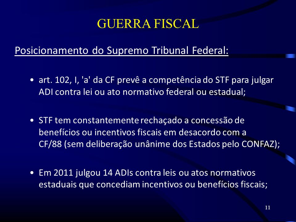 GUERRA FISCAL Posicionamento do Supremo Tribunal Federal:
