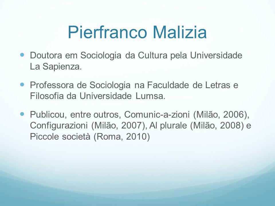 Pierfranco Malizia Doutora em Sociologia da Cultura pela Universidade La Sapienza.