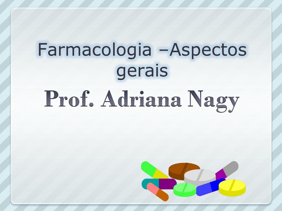 Farmacologia –Aspectos gerais