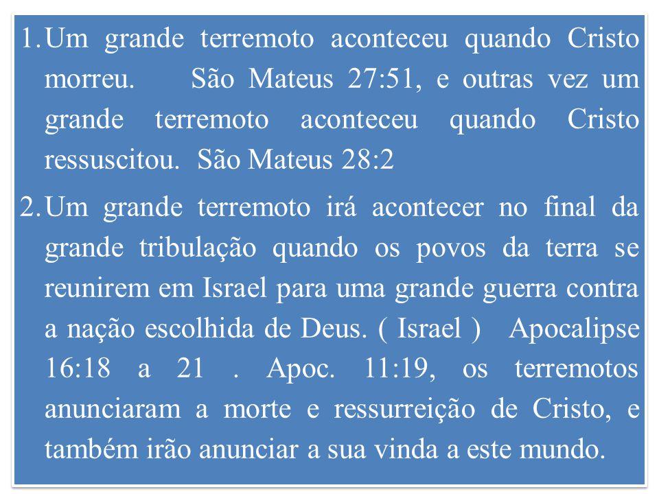 Um grande terremoto aconteceu quando Cristo morreu