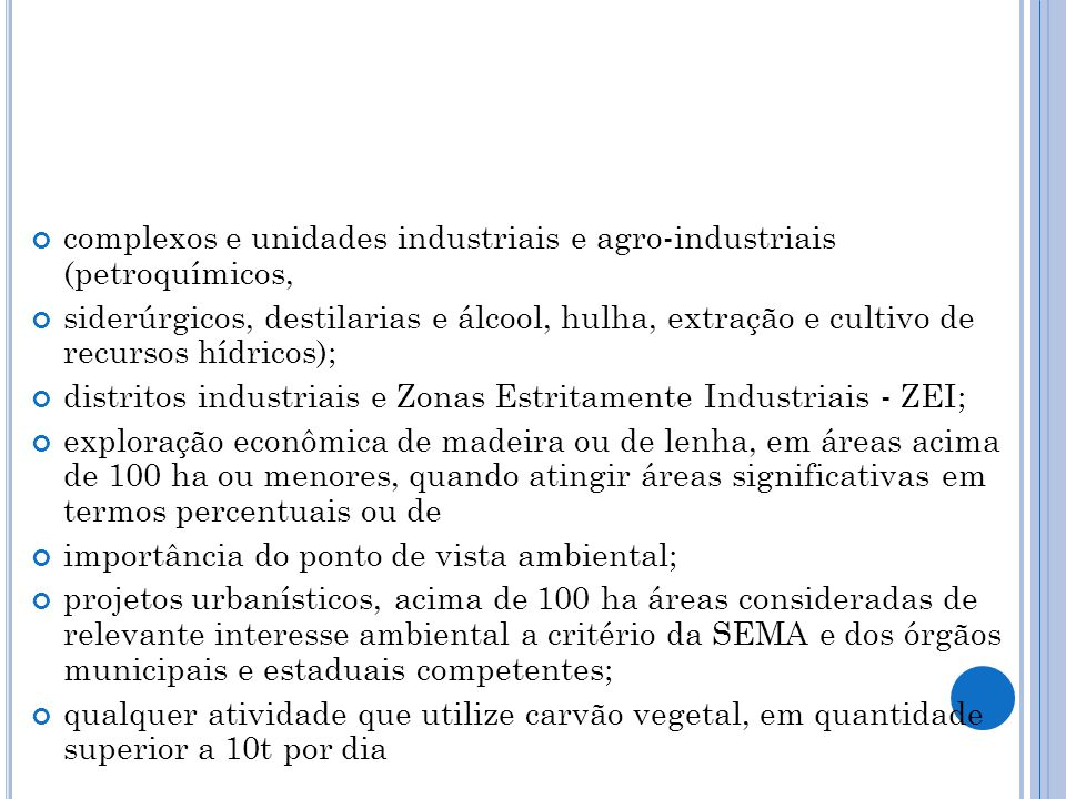 complexos e unidades industriais e agro-industriais (petroquímicos,