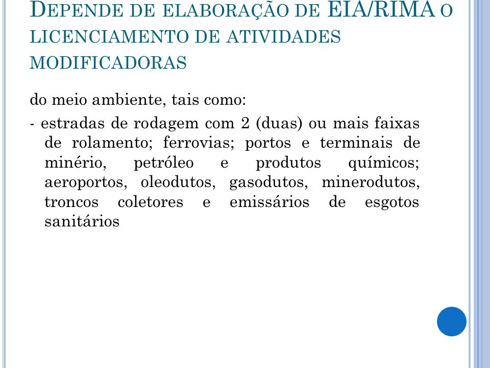 Depende de elaboração de EIA/RIMA o licenciamento de atividades modificadoras