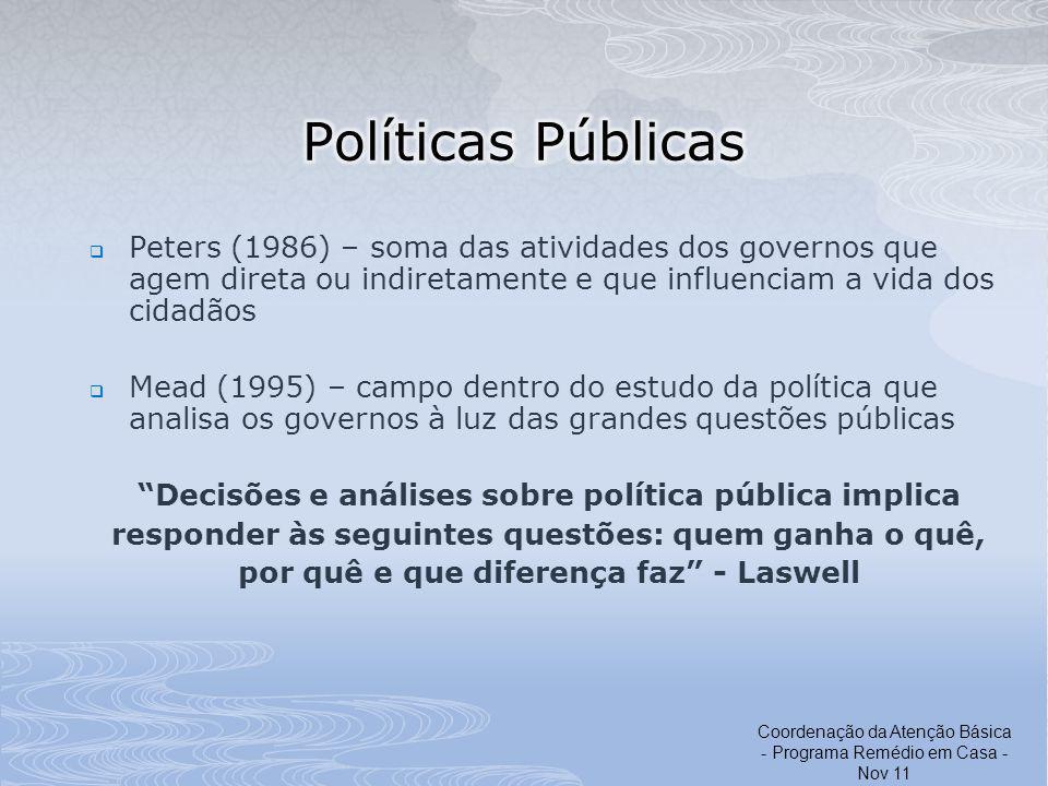 Políticas Públicas Peters (1986) – soma das atividades dos governos que agem direta ou indiretamente e que influenciam a vida dos cidadãos.