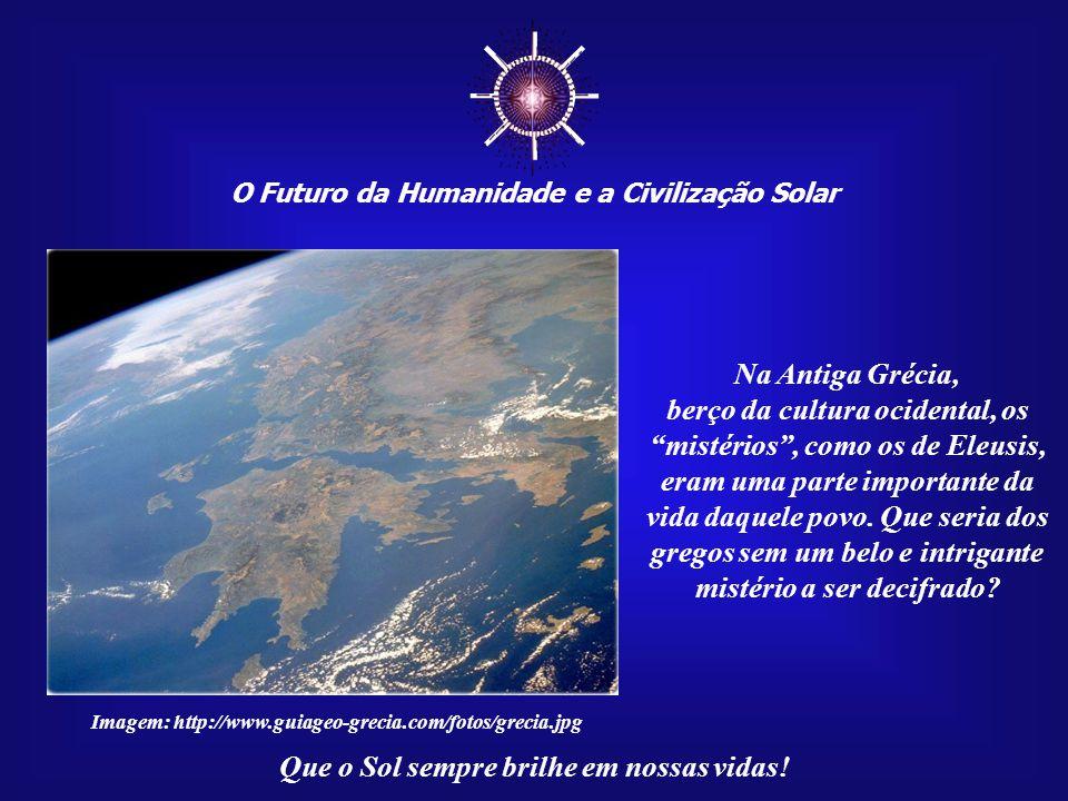 ☼ O Futuro da Humanidade e a Civilização Solar. Na Antiga Grécia,