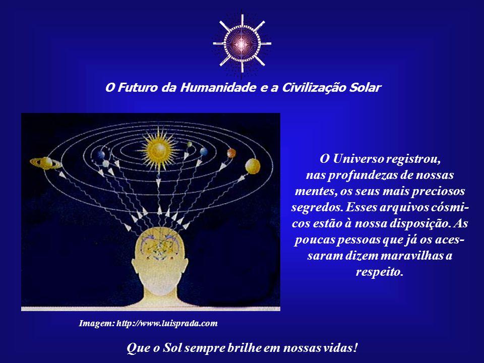 ☼ O Universo registrou, nas profundezas de nossas