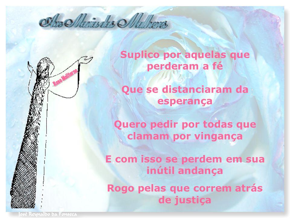 Rogo pelas que correm atrás de justiça