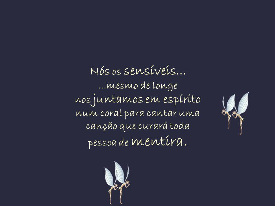 Nós os sensíveis...