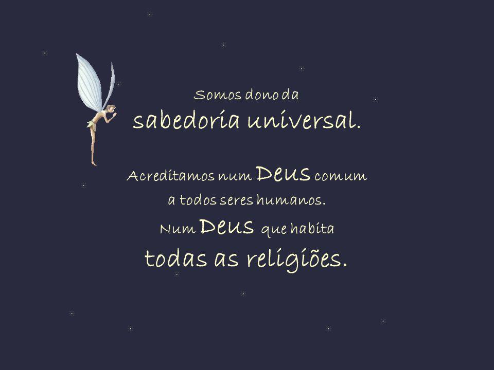 Somos dono da sabedoria universal