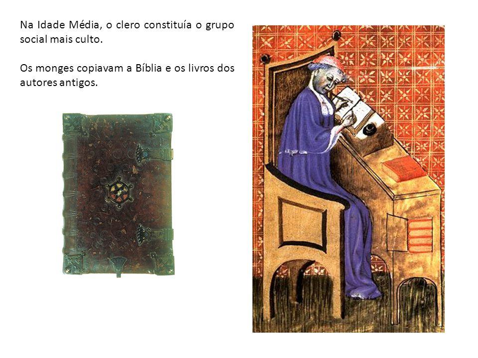 Na Idade Média, o clero constituía o grupo social mais culto.