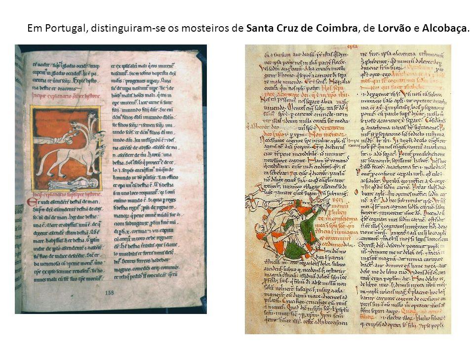 Em Portugal, distinguiram-se os mosteiros de Santa Cruz de Coimbra, de Lorvão e Alcobaça.