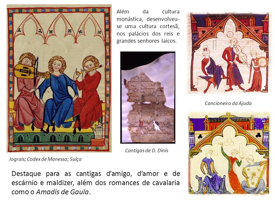 Além da cultura monástica, desenvolveu-se uma cultura cortesã, nos palácios dos reis e grandes senhores laicos.