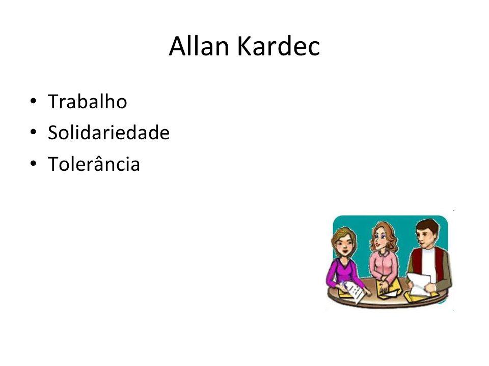 Allan Kardec Trabalho Solidariedade Tolerância