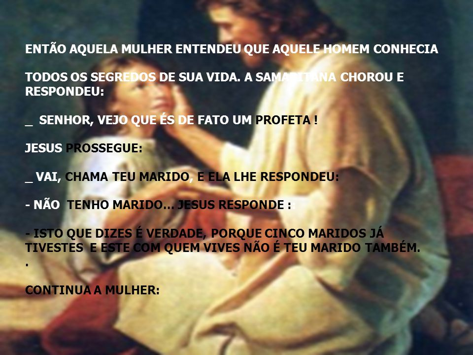 ENTÃO AQUELA MULHER ENTENDEU QUE AQUELE HOMEM CONHECIA