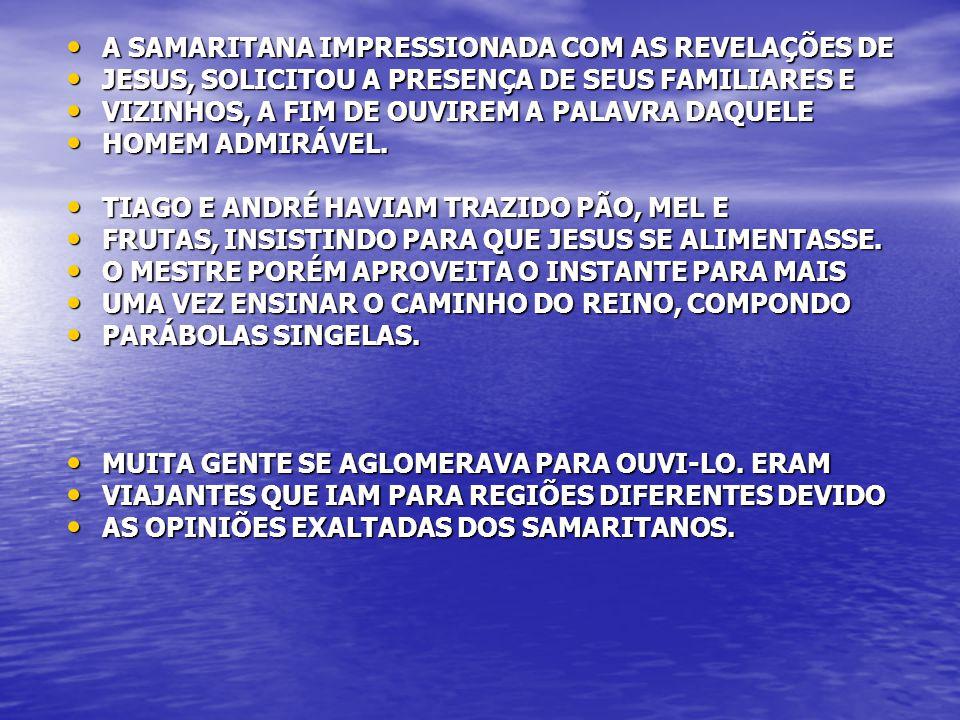 A SAMARITANA IMPRESSIONADA COM AS REVELAÇÕES DE