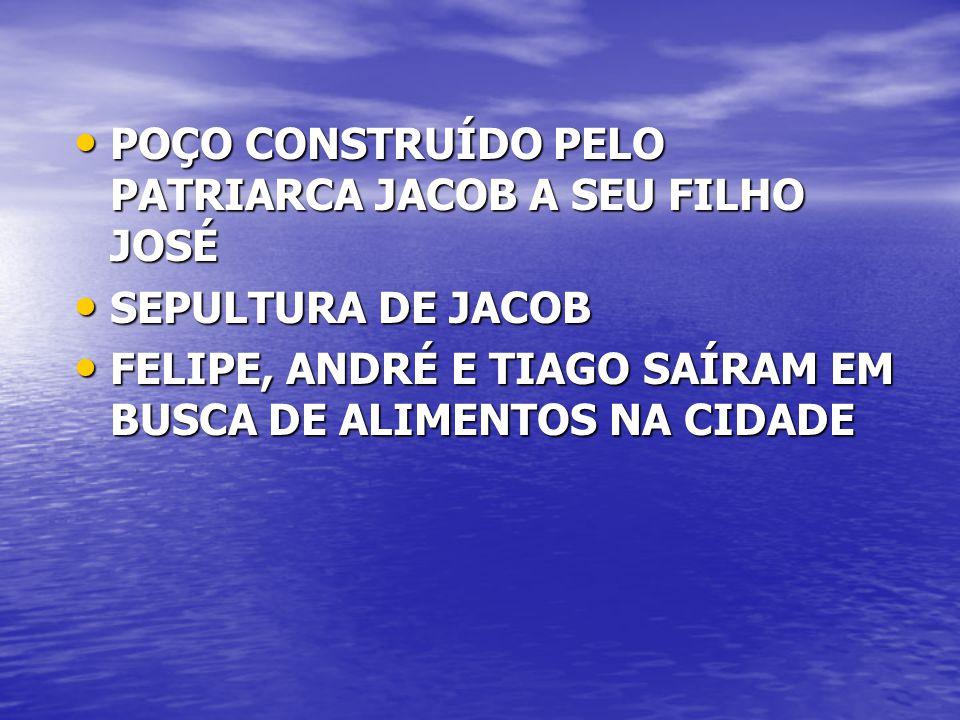 POÇO CONSTRUÍDO PELO PATRIARCA JACOB A SEU FILHO JOSÉ
