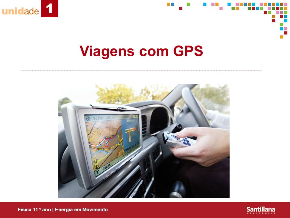 1 unidade Viagens com GPS Física 11.º ano | Energia em Movimento