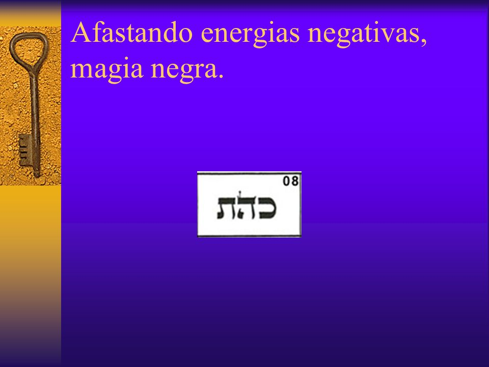 Afastando energias negativas, magia negra.