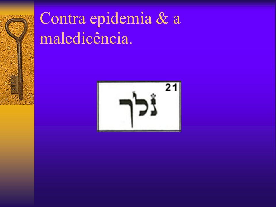Contra epidemia & a maledicência.