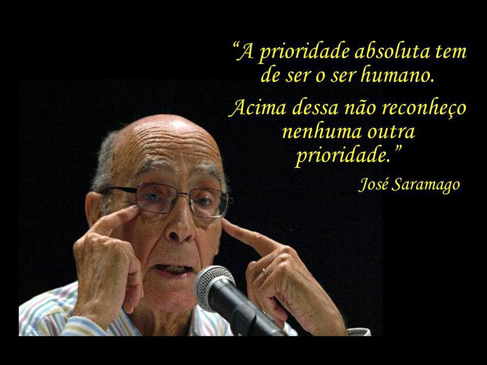 A prioridade absoluta tem de ser o ser humano.