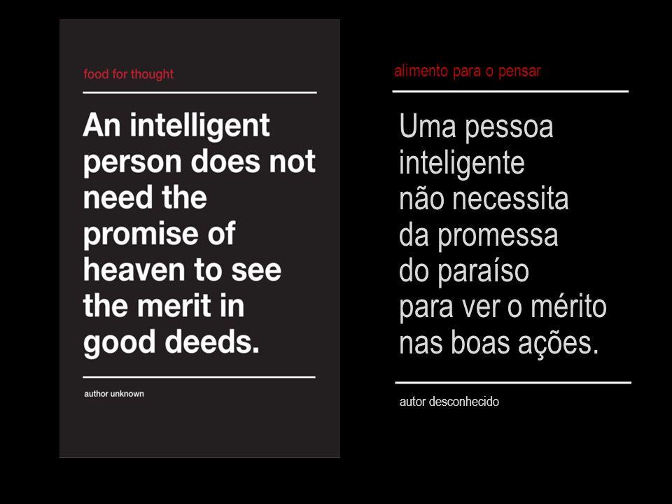 Uma pessoa inteligente não necessita da promessa do paraíso