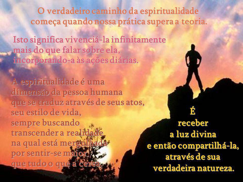 O verdadeiro caminho da espiritualidade