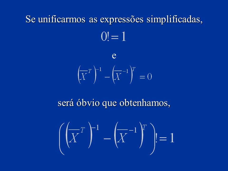 Se unificarmos as expressões simplificadas,