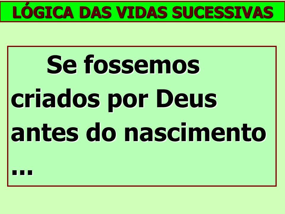 LÓGICA DAS VIDAS SUCESSIVAS