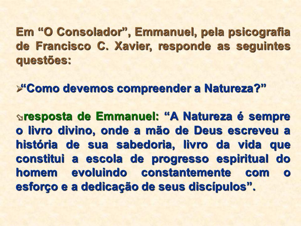 Em O Consolador , Emmanuel, pela psicografia de Francisco C