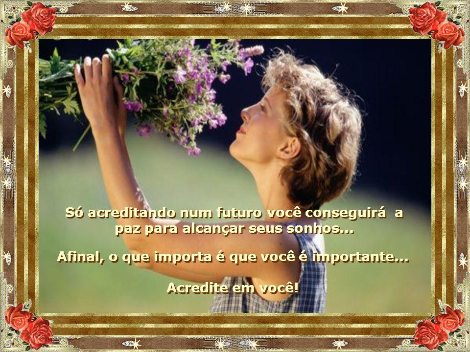 Afinal, o que importa é que você é importante...
