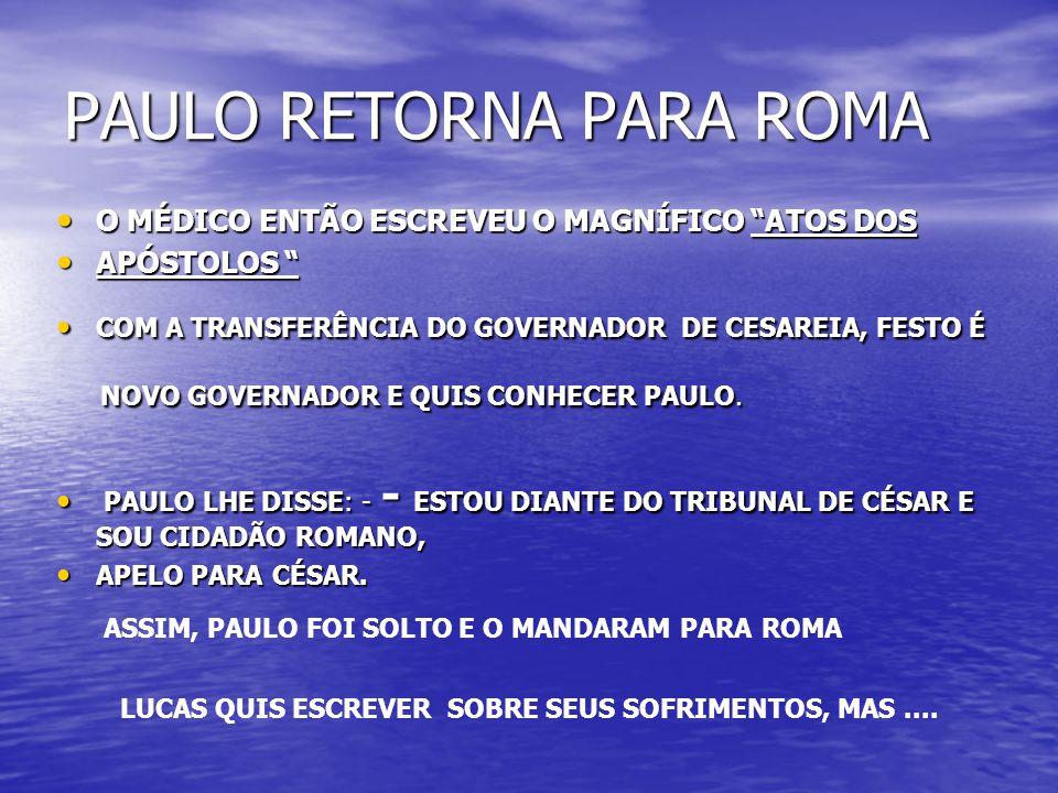 PAULO RETORNA PARA ROMA