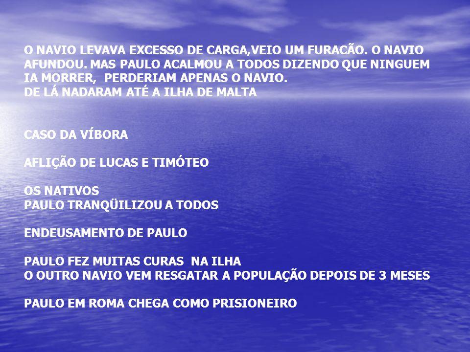 O NAVIO LEVAVA EXCESSO DE CARGA,VEIO UM FURACÃO. O NAVIO