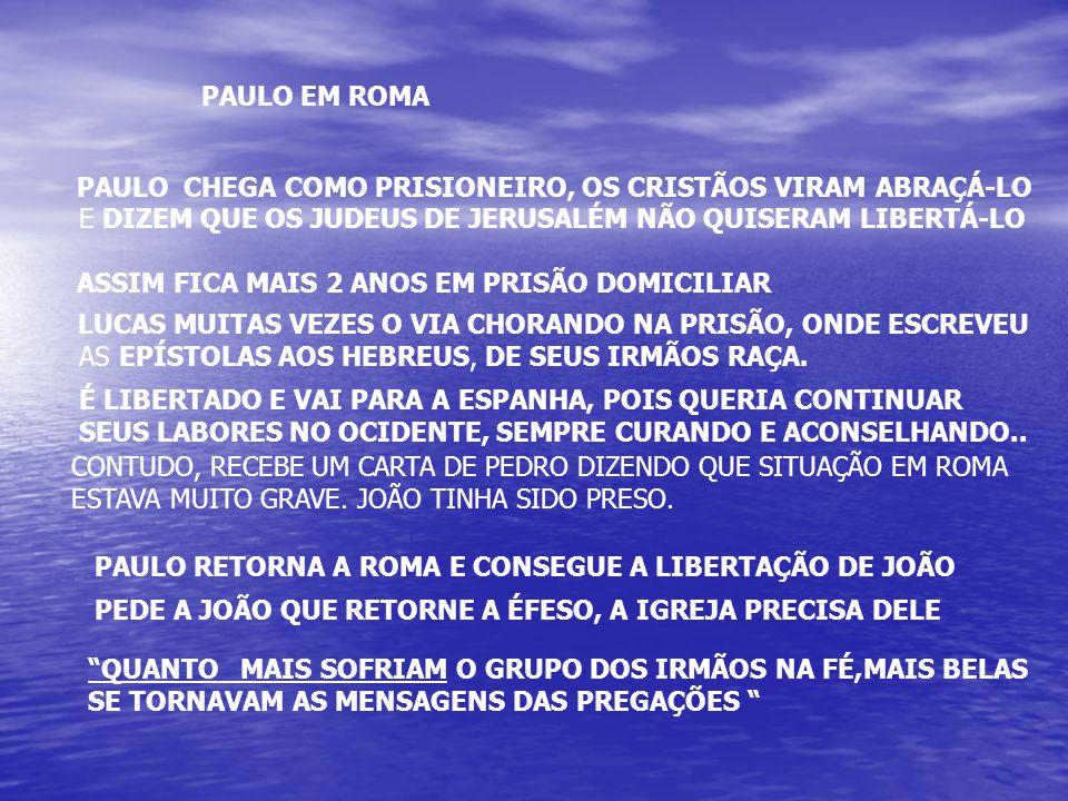 PAULO EM ROMA PAULO CHEGA COMO PRISIONEIRO, OS CRISTÃOS VIRAM ABRAÇÁ-LO. E DIZEM QUE OS JUDEUS DE JERUSALÉM NÃO QUISERAM LIBERTÁ-LO.