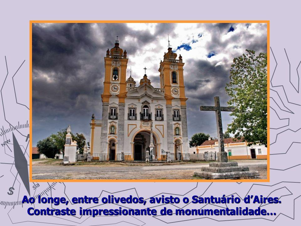 Ao longe, entre olivedos, avisto o Santuário d'Aires