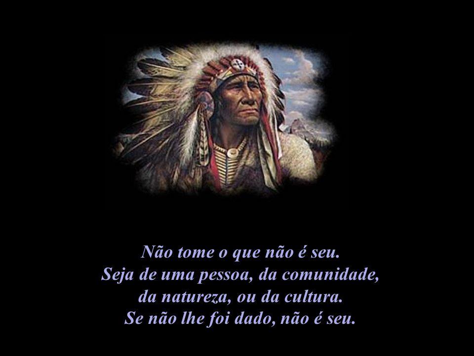 Seja de uma pessoa, da comunidade, da natureza, ou da cultura.