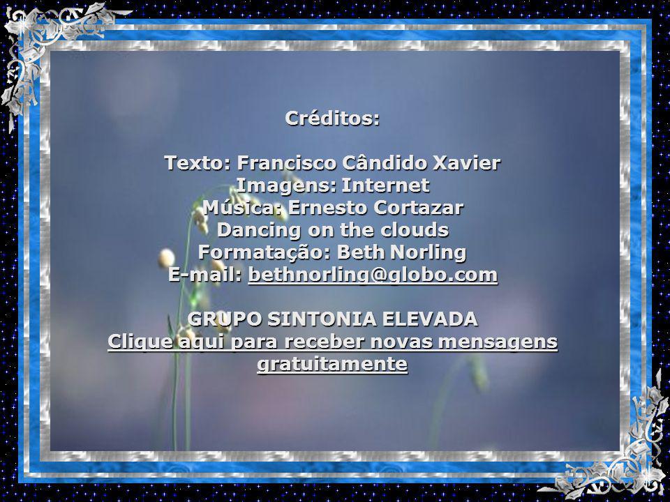 Texto: Francisco Cândido Xavier Imagens: Internet