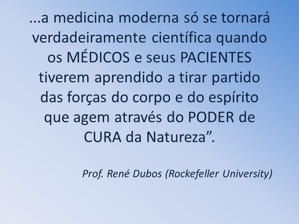 ...a medicina moderna só se tornará verdadeiramente científica quando os MÉDICOS e seus PACIENTES tiverem aprendido a tirar partido das forças do corpo e do espírito que agem através do PODER de CURA da Natureza .